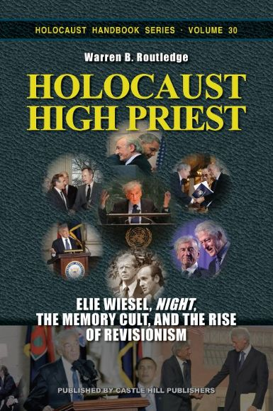 "Routledge, Warren B.: Holocaust High Priest. Elie Wiesel, ""Night,"" and the Cult of Memory"